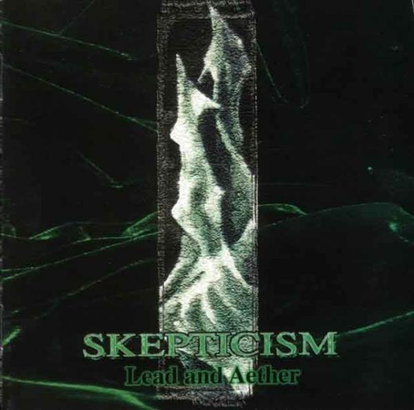 SKEPTICISM : Lead and Aether