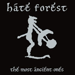 HATE FOREST : The Most Ancient Ones
