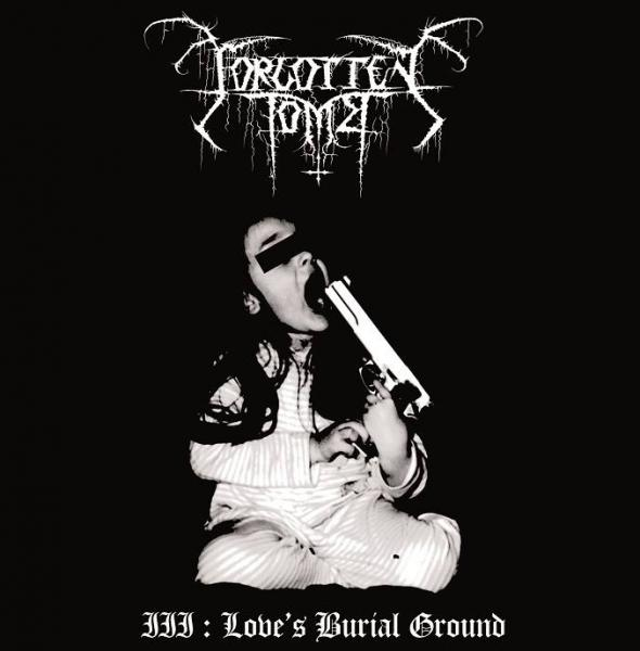 FORGOTTEN TOMB : Love's Burial Ground