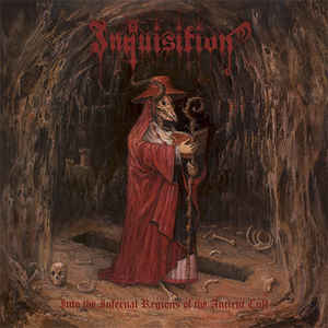 INQUISITION : Into the Infernal Regions of the Ancient Cult