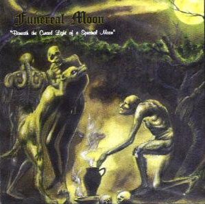 FUNEREAL MOON : Beneath the Cursed Light of a Spectral Moon