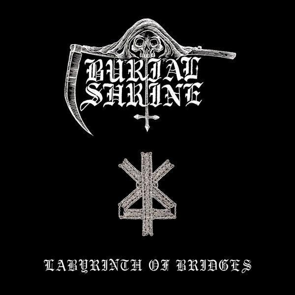 BURIAL SHRINE : Labyrinth of Bridges
