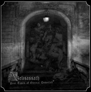 AZELISASSATH : Past Times of Eternal Downfall